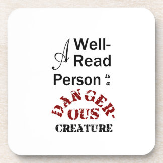 A Well-Read Person is a Dangerous Creature Drink Coaster