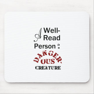 A Well-Read Person is a Dangerous Creature Mouse Pad