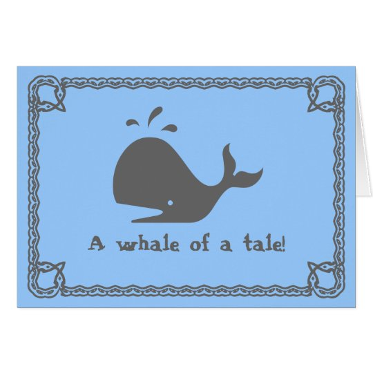 A whale of a tale! card