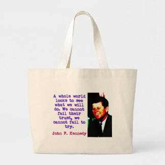 A Whole World Looks - John Kennedy Large Tote Bag