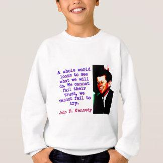 A Whole World Looks - John Kennedy Sweatshirt