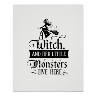 A Witch and her Little Monsters Live Here Poster