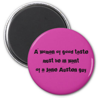 A woman OF good tastemust BE in wantof A Jane A… Magnet