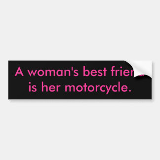 A woman s best friendis her motorcycle bumper stickers