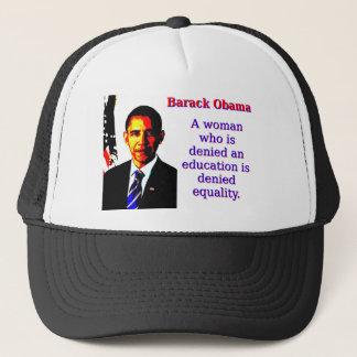 A Woman Who Is Denied - Barack Obama Trucker Hat