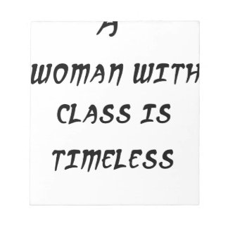 a woman with class is timeless notepad
