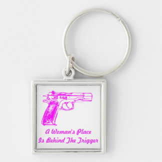 A Woman's Place Is Behind A Trigger Key Ring