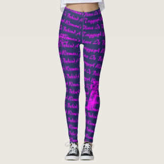 A Woman's Place is Behind A Trigger Leggings