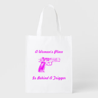 A Woman's Place Is Behind A Trigger Reusable Grocery Bag