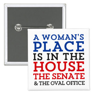 A Woman's Place Is In The House 15 Cm Square Badge