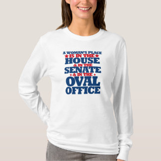 A woman's place is in the house and the senate T-Shirt