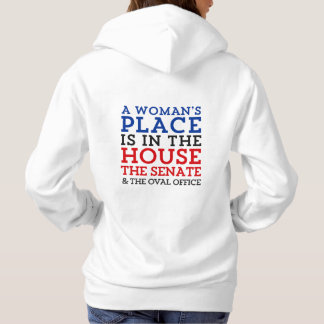 A Woman's Place Is In The House Hoodie