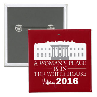 A Woman's Place Is In The White House/Hillary '16 15 Cm Square Badge