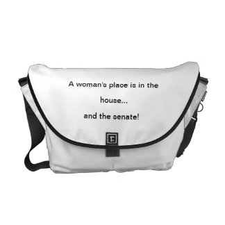 """A Woman's Place..."" Messenger Bag"
