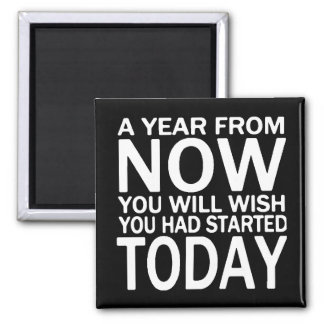 A year from now motivational quote Kitchen Magnet