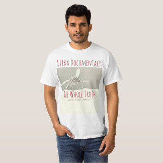 A Zika Documentary by RoseWrites T-Shirt