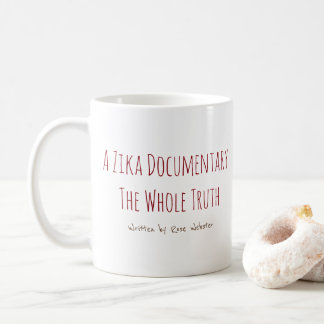 A Zika Documentary Mug by RoseWrites