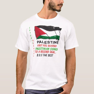 aaa, First Full Blooded , Palestinian Signed , ... T-Shirt