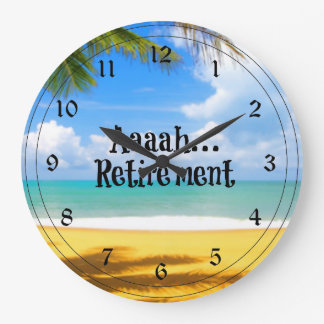 Aaah...retirement and relaxation large clock