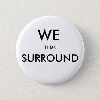aam WE SURROUND THEM 6 Cm Round Badge