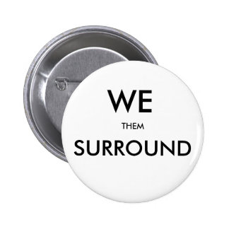 aam WE SURROUND THEM Pin