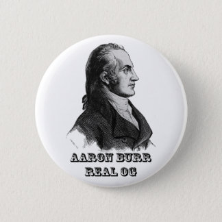 Aaron Burr Original Gangsta Button