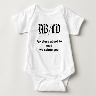 AB/CD, for those about to readwe salute you Baby Bodysuit