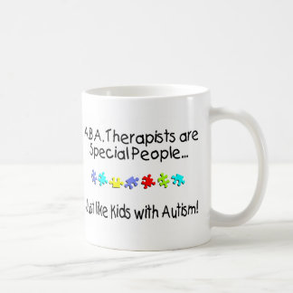 ABA Therapists Are Special People Just Like.... Basic White Mug