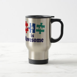 ABA Therapy Is Awesome Travel Mug