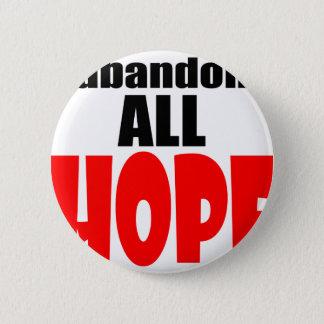 ABANDON all hope abandonallhope marine torpedo lau 6 Cm Round Badge