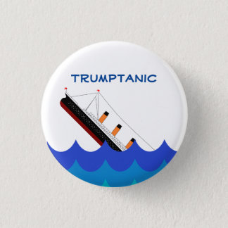 Abandon ship! The Trumptanic is going down 3 Cm Round Badge