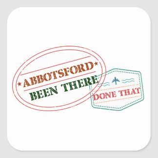 Abbotsford Been there done that Square Sticker