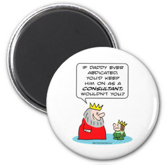 abdicate king prince consultant keep 6 cm round magnet