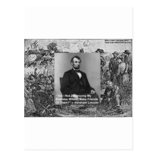 """Abe Lincoln """"Destroy Enemies"""" Wisdom Quote Gifts Postcard"""