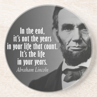 Abe Lincoln Quotation on Life Drink Coasters
