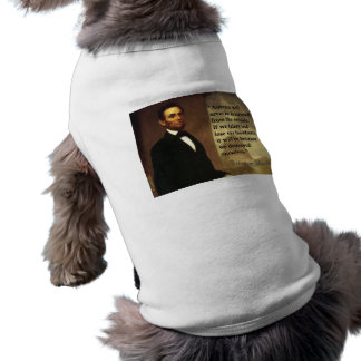 "Abe Lincoln Quote ""America will never be..."" Sleeveless Dog Shirt"