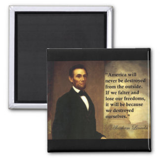 """Abe Lincoln Quote """"America will never be..."""" Square Magnet"""
