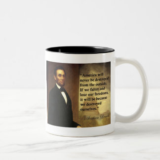 "Abe Lincoln Quote ""America will never be..."" Two-Tone Coffee Mug"