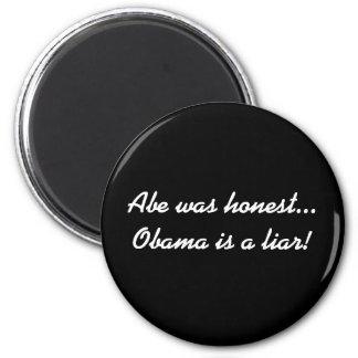 Abe was honest...Obama is a liar! 6 Cm Round Magnet