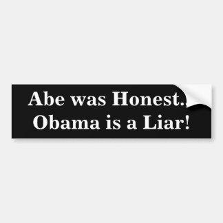 Abe was Honest...Obama is a Liar! Car Bumper Sticker