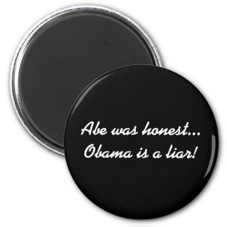 Abe was honest...Obama is a liar! Magnets