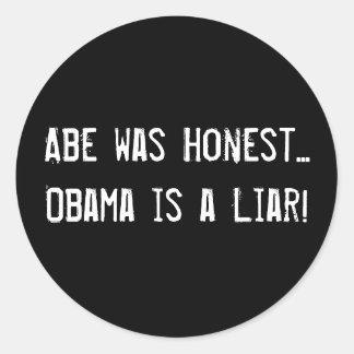 Abe was Honest...Obama is a Liar! Round Sticker