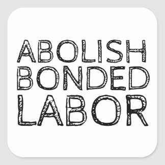 ABOLISH BONDED LABOR SQUARE STICKER