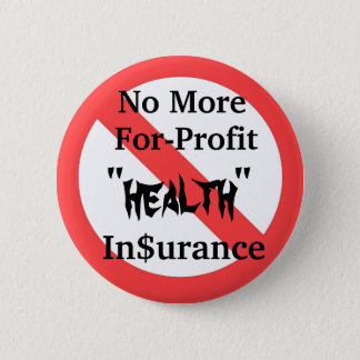 Abolish For-Profit Health Insurance 6 Cm Round Badge