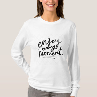 ABOOF 007 ENJOY EVERY MOMENT TSHIRT QUOTE