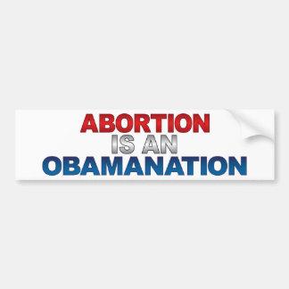 ABORTION IS AN OBAMANATION Bumpersticker Bumper Sticker