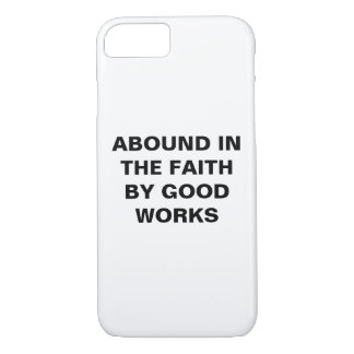 """Abound In The Faith..."" Apple iPhone 8/7 Case"