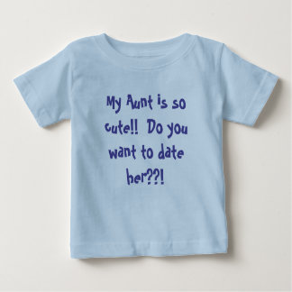 About my Aunt Baby Shirt