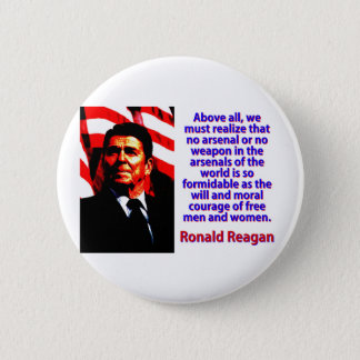 Above All We Must Realize - Ronald Reagan 6 Cm Round Badge
