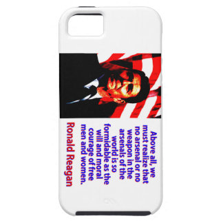 Above All We Must Realize - Ronald Reagan Tough iPhone 5 Case